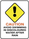 CAUTION - avoid swimming in discoloured water after rain